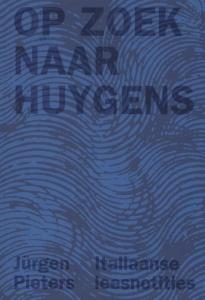 Op zoek naar Huygens. Italiaanse leesnotities